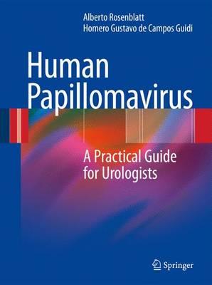 Human Papillomavirus: A Practical Guide for Urologists (Hardback)
