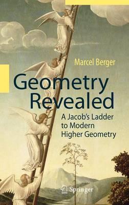 Geometry Revealed: A Jacob's Ladder to Modern Higher Geometry (Hardback)