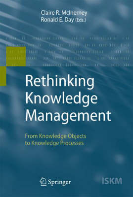 Rethinking Knowledge Management: From Knowledge Objects to Knowledge Processes - Information Science and Knowledge Management 12 (Hardback)