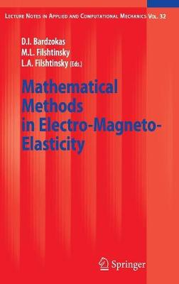 Mathematical Methods in Electro-Magneto-Elasticity - Lecture Notes in Applied and Computational Mechanics 32 (Hardback)