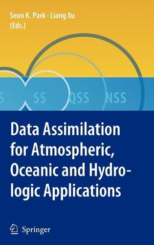 Data Assimilation for Atmospheric, Oceanic and Hydrologic Applications (Hardback)