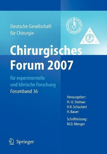 Chirurgisches Forum 2007 F r Experimentelle Und Klinische Forschung: 124. Kongress Der Deutschen Gesellschaft F r Chirurgie M nchen, 01.05.-04.05.2007 - Deutsche Gesellschaft Fr Chirurgie / Forumband 36 (Paperback)