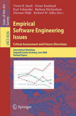 Empirical Software Engineering Issues. Critical Assessment and Future Directions: International Workshop, Dagstuhl Castle, Germany, June 26-30, 2006, Revised Papers - Programming and Software Engineering 4336 (Paperback)