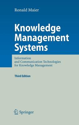 Knowledge Management Systems: Information and Communication Technologies for Knowledge Management (Hardback)