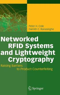Networked RFID Systems and Lightweight Cryptography: Raising Barriers to Product Counterfeiting (Hardback)