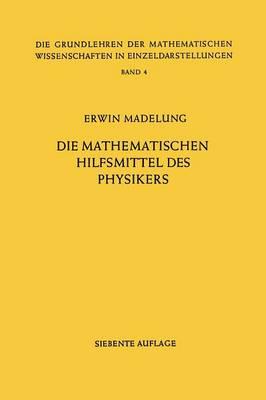 Die Mathematischen Hilfsmittel Des Physikers - Grundlehren Der Mathematischen Wissenschaften (Springer Hardcover) 4 (Paperback)