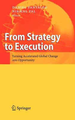 From Strategy to Execution: Turning Accelerated Global Change into Opportunity (Hardback)