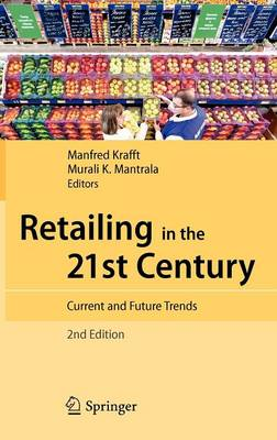 Retailing in the 21st Century: Current and Future Trends (Hardback)