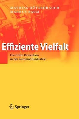 Effiziente Vielfalt: Die Dritte Revolution in Der Automobilindustrie (Hardback)
