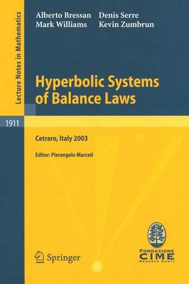 Hyperbolic Systems of Balance Laws: Lectures given at the C.I.M.E. Summer School held in Cetraro, Italy, July 14-21, 2003 - C.I.M.E. Foundation Subseries 1911 (Paperback)