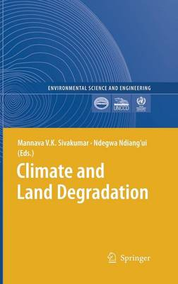 Climate and Land Degradation - Environmental Science and Engineering (Hardback)