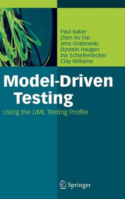 Model-Driven Testing: Using the UML Testing Profile (Hardback)