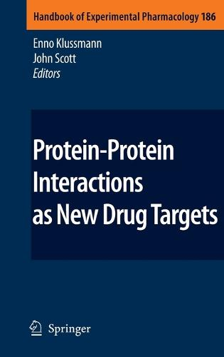 Protein-Protein Interactions as New Drug Targets - Handbook of Experimental Pharmacology 186 (Hardback)