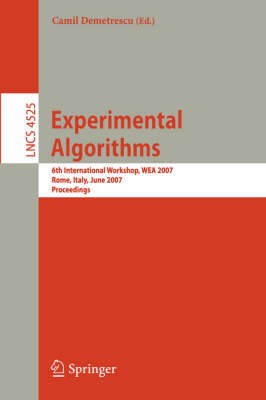 Experimental Algorithms: 6th International Workshop, WEA 2007, Rome, Italy, June 6-8, 2007, Proceedings - Lecture Notes in Computer Science 4525 (Paperback)