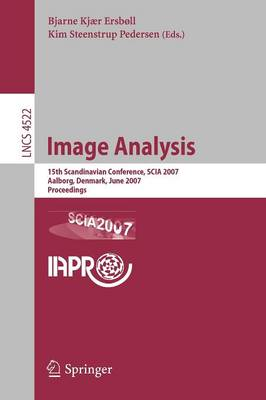 Image Analysis: 15th Scandinavian Conference, SCIA 2007, Aalborg, Denmark, June 10-24, 2007, Proceedings - Lecture Notes in Computer Science 4522 (Paperback)