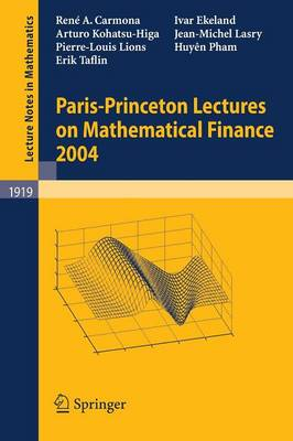 Paris-Princeton Lectures on Mathematical Finance 2004 - Lecture Notes in Mathematics 1919 (Paperback)