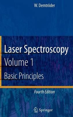 Laser Spectroscopy: Basic Principles Vol. 1 (Hardback)