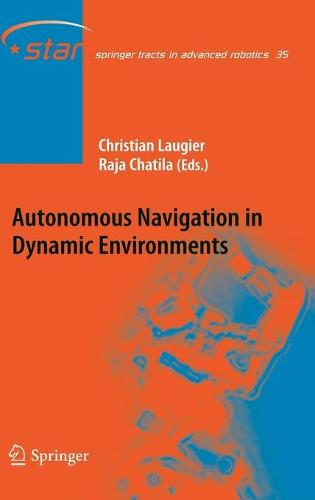 Autonomous Navigation in Dynamic Environments - Springer Tracts in Advanced Robotics 35 (Hardback)