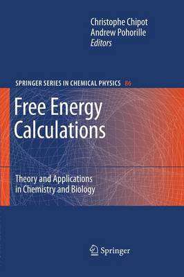 Free Energy Calculations: Theory and Applications in Chemistry and Biology - Springer Series in Chemical Physics 86 (Paperback)