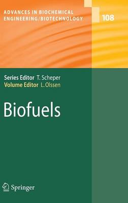 Biofuels - Advances in Biochemical Engineering/Biotechnology 108 (Hardback)
