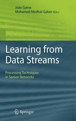 Learning from Data Streams: Processing Techniques in Sensor Networks (Hardback)