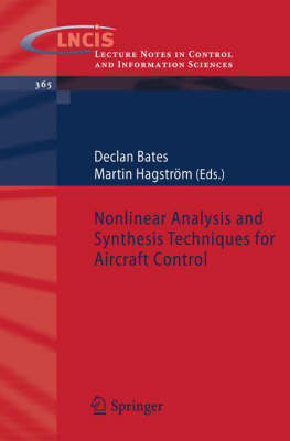 Nonlinear Analysis and Synthesis Techniques for Aircraft Control - Lecture Notes in Control and Information Sciences 365 (Paperback)
