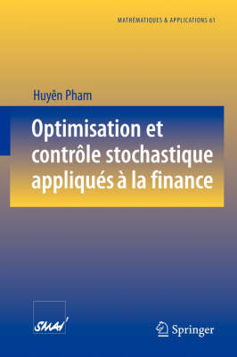 Optimisation Et Controle Stochastique Appliques a la Finance - Mathematiques Et Applications 61 (Paperback)