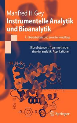 Instrumentelle Analytik Und Bioanalytik: Biosubstanzen, Trennmethoden, Strukturanalytik, Applikationen (Hardback)