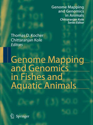 Genome Mapping and Genomics in Fishes and Aquatic Animals - Genome Mapping and Genomics in Animals 2 (Hardback)