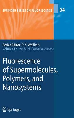 Fluorescence of Supermolecules, Polymers, and Nanosystems - Springer Series on Fluorescence 4 (Hardback)