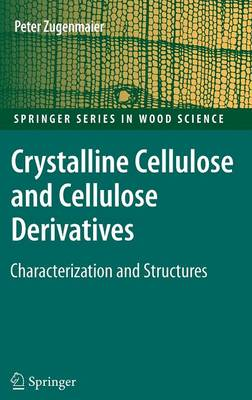 Crystalline Cellulose and Derivatives: Characterization and Structures - Springer Series in Wood Science (Hardback)