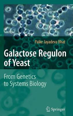 Galactose Regulon of Yeast: From Genetics to Systems Biology (Hardback)