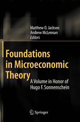 Foundations in Microeconomic Theory: A Volume in Honor of Hugo F. Sonnenschein (Hardback)