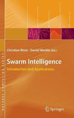 Swarm Intelligence: Introduction and Applications - Natural Computing Series (Hardback)