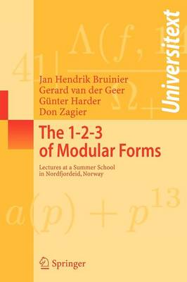 The 1-2-3 of Modular Forms: Lectures at a Summer School in Nordfjordeid, Norway - Universitext (Paperback)