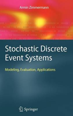 Stochastic Discrete Event Systems: Modeling, Evaluation, Applications (Hardback)