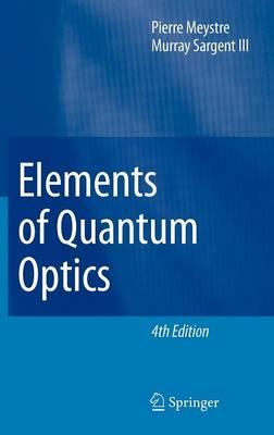 Elements of Quantum Optics (Hardback)