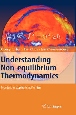 Understanding Non-equilibrium Thermodynamics: Foundations, Applications, Frontiers (Hardback)