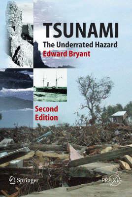 Tsunami: The Underrated Hazard - Springer Praxis Books / Geophysical Sciences (Hardback)