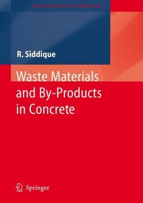 Waste Materials and By-Products in Concrete - Engineering Materials (Hardback)