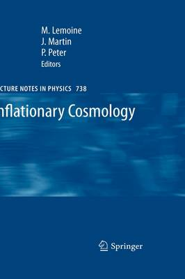 Inflationary Cosmology - Lecture Notes in Physics 738 (Hardback)