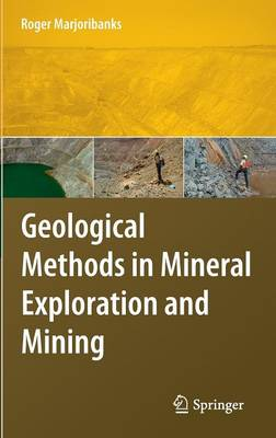 Geological Methods in Mineral Exploration and Mining (Hardback)