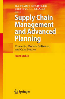 Supply Chain Management and Advanced Planning: Concepts, Models, Software, and Case Studies (Hardback)
