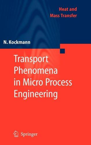 Transport Phenomena in Micro Process Engineering - Heat and Mass Transfer (Hardback)