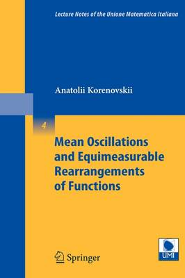 Mean Oscillations and Equimeasurable Rearrangements of Functions - Lecture Notes of the Unione Matematica Italiana 4 (Paperback)