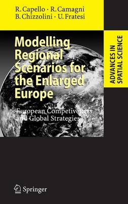 Modelling Regional Scenarios for the Enlarged Europe: European Competitiveness and Global Strategies - Advances in Spatial Science (Hardback)