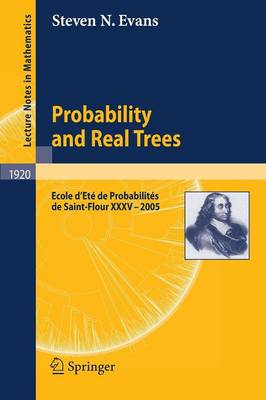Probability and Real Trees: Ecole d'Ete de Probabilites de Saint-Flour XXXV-2005 - Ecole d'Ete de Probabilites de Saint-Flour 1920 (Paperback)