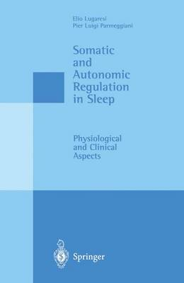 Somatic and Autonomic Regulations in Sleep: Physiological and Clinical Aspects (Hardback)