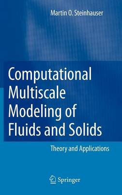 Computational Multiscale Modeling of Fluids and Solids: Theory and Applications (Hardback)