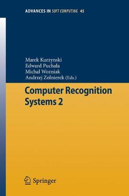Computer Recognition Systems 2 - Advances in Intelligent and Soft Computing 45 (Paperback)